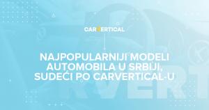 Najpopularniji Modeli Automobila u Srbiji prema carVertical istraživanju 2020